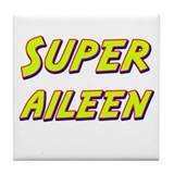 Super aileen Tile Coaster