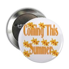 "Coming This Summer 2.25"" Button"
