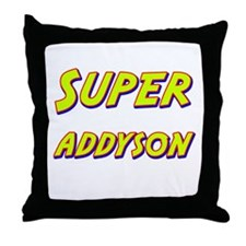 Super addyson Throw Pillow