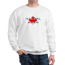 illegal alien from canada Sweatshirt