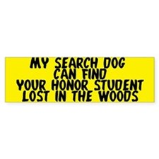 Search dog honor student Bumper Bumper Sticker