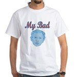 Bush's Bad White T-Shirt
