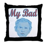 Bush's Bad Throw Pillow