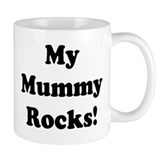 My Mummy Rocks! Mug