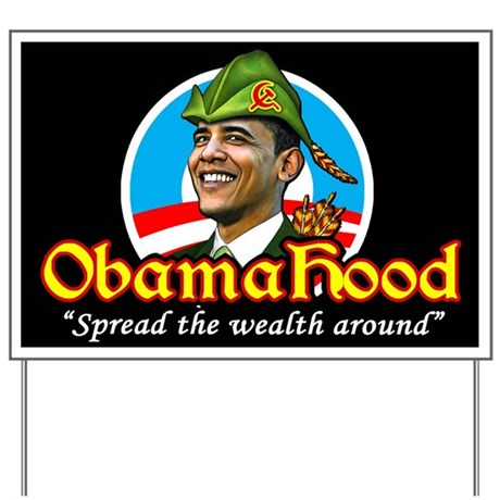 ObamaHood Spread the Wealth Yard Sign