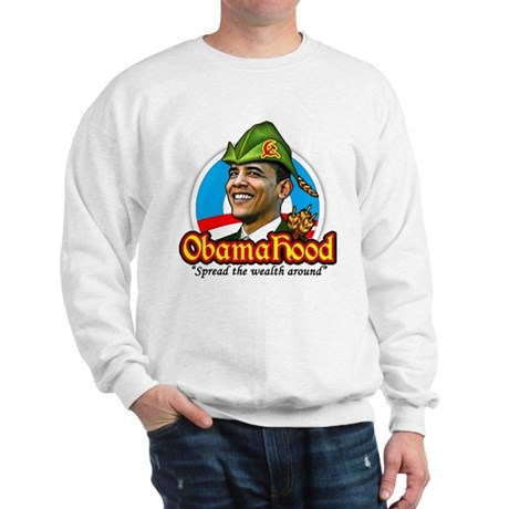 ObamaHood Spread the Wealth Sweatshirt