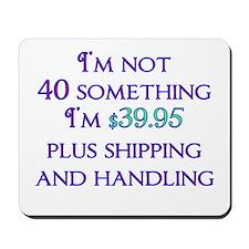 40 Something Mousepad