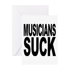 Musicians Suck Greeting Card