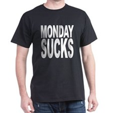 Mondays Suck T-Shirt