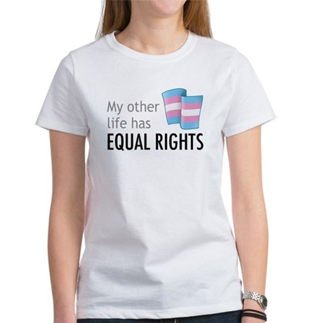 My Other Life Trans Women's T-Shirt
