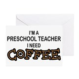 Preschool Need Coffee Greeting Cards (Pk of 10)