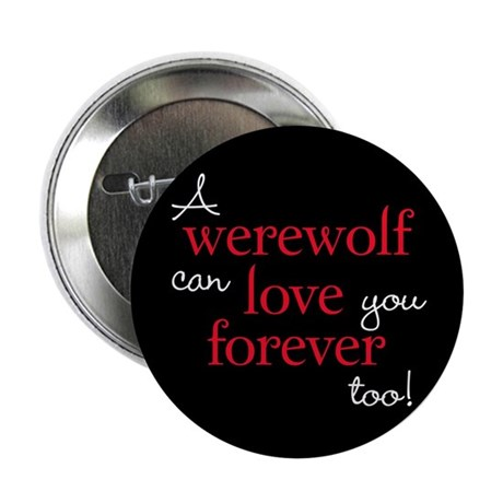 Werewolf Love Twilight 2.25&quot; Button