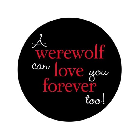 Werewolf Love Twilight 3.5&quot; Button