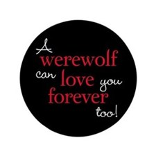 "Werewolf Love Twilight 3.5"" Button"