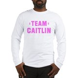 Team CAITLIN Long Sleeve T-Shirt