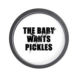 The baby wants pickles Wall Clock