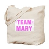 Team MARY Tote Bag