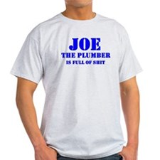 Joe The Plumber is Full of Shit T-Shirt