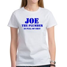 Joe The Plumber is Full of Shit Tee