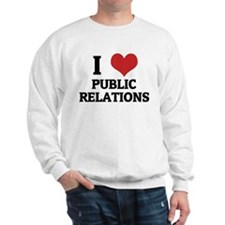 I Love Public Relations Sweatshirt