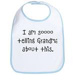 I am so telling Grandma Bib