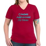 Cowbell Aggraveted My Fever Shirt