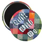 Quilt With Me Magnet