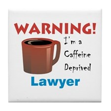 Caffeine Deprived Lawyer Tile Coaster