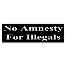 No Amnesty For Illegal Aliens - Bumper Bumper Sticker