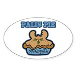 Palin Pie (Moose Berry Pie) Oval Sticker (10 pk)