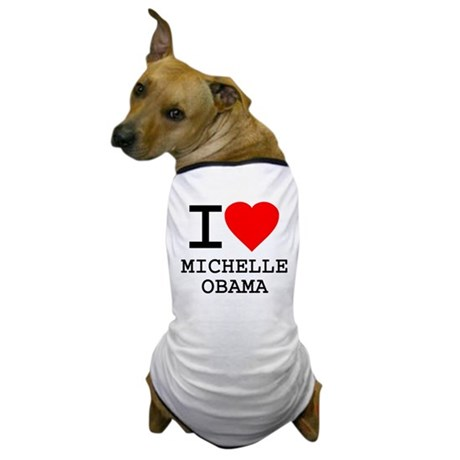I Love Michelle Obama Dog T-Shirt