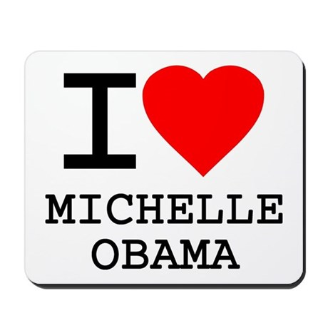 I Love Michelle Obama Mousepad