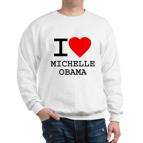 I Love Michelle Obama Sweatshirt