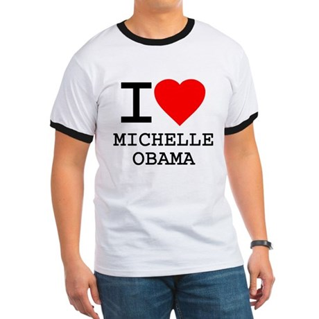I Love Michelle Obama Ringer T