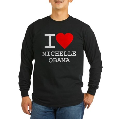 I Love Michelle Obama Long Sleeve T-Shirt