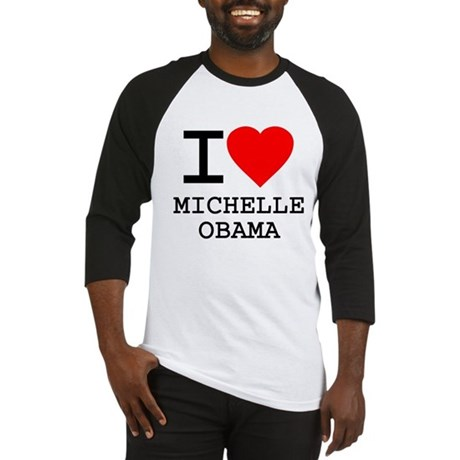 I Love Michelle Obama Baseball Jersey