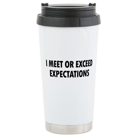 I Meet Expectations Ceramic Travel Mug