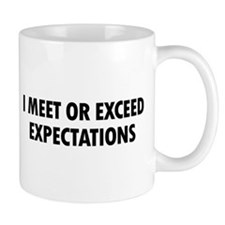 I Meet Expectations Mug