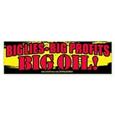 Big Lies Big Profits BIG OIL 2 Bumper Bumper Sticker