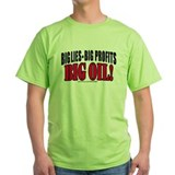 Big Lies Big Profits BIG OIL T-Shirt