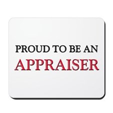 Proud To Be A APPRAISER Mousepad