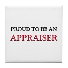 Proud To Be A APPRAISER Tile Coaster