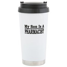 """My Son Is A Pharmacist"" Travel Mug"