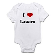 I Love Lazaro Infant Bodysuit