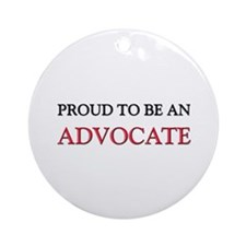 Proud To Be A ADVOCATE Ornament (Round)