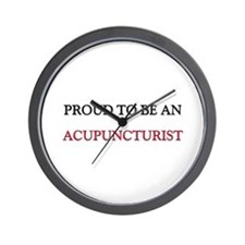 Proud To Be A ACUPUNCTURIST Wall Clock