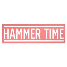Hammer Time Bumper Sticker