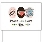 Peace Love Tea Yard Sign