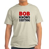BOB KNOWS T-Shirt