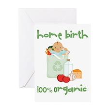 Home Birth 100% Organic - Dark Baby Greeting Card